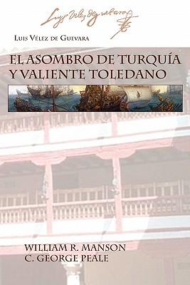 Juan de la Cuesta-Hispanic Monographs El Asombro de Turquia y Valiente Toledano by Guevara, Luis Velez De/ Vaelez De Guevara, Luis/ Manson, William R. [Paperback] at Sears.com